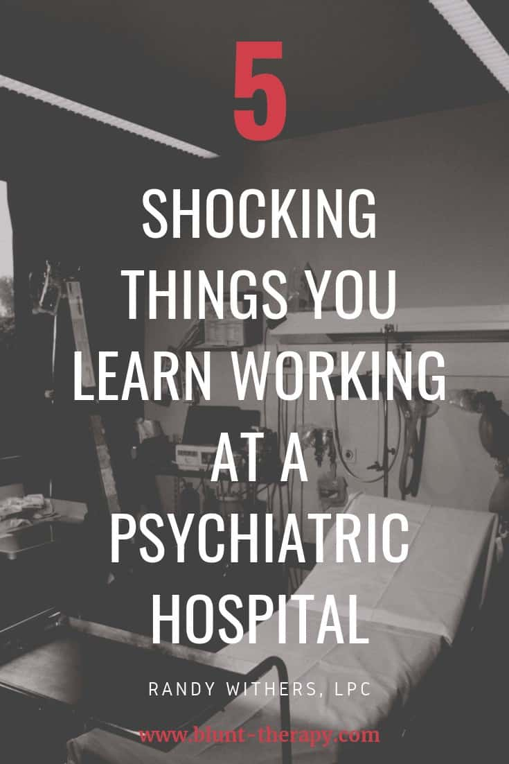 5 Shocking Things You Learn Working at a Psychiatric Hospital