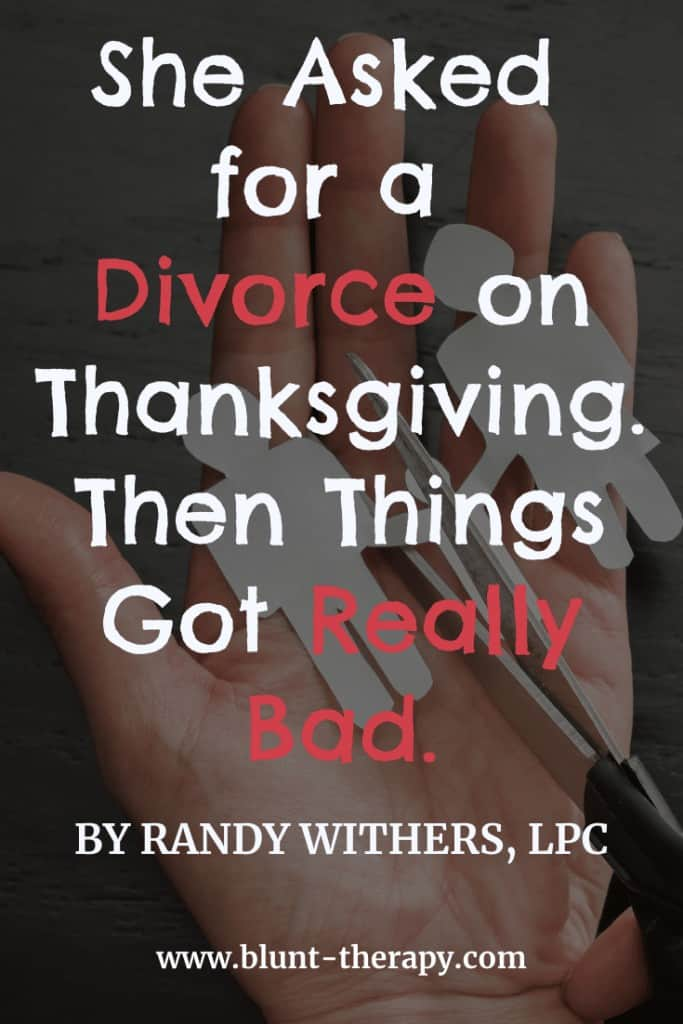 She Asked for a Divorce on Thanksgiving. Then Things Got Really Bad.