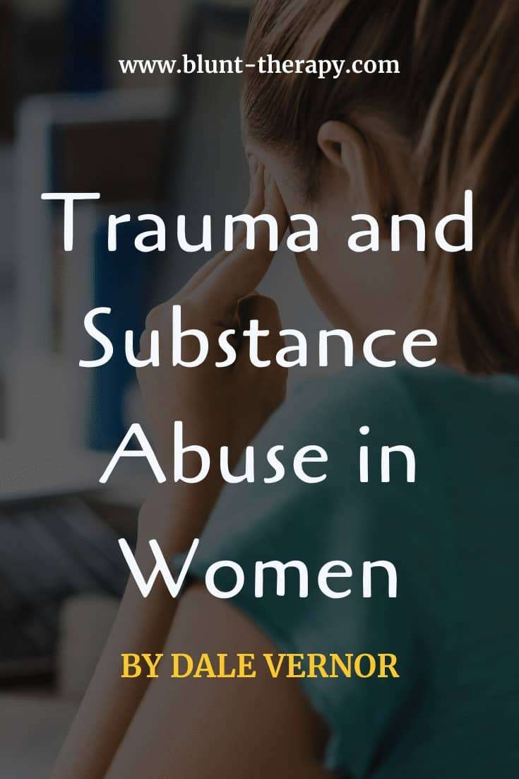 Trauma and Substance Abuse in Women