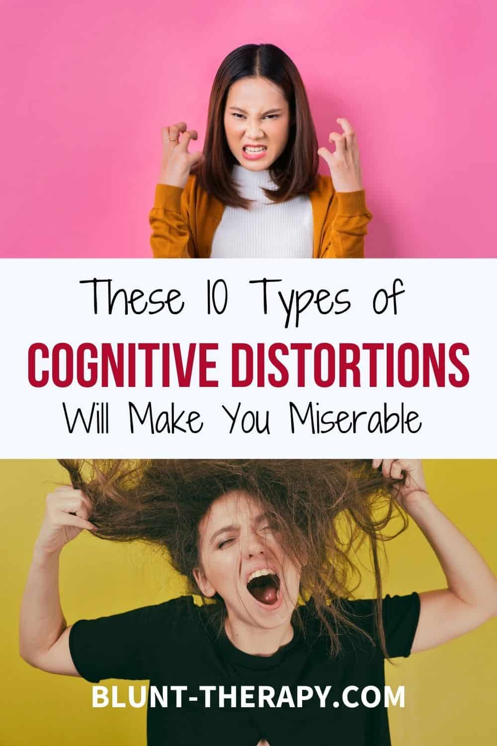 10 Types of Cognitive Distortions that Will Make You Miserable