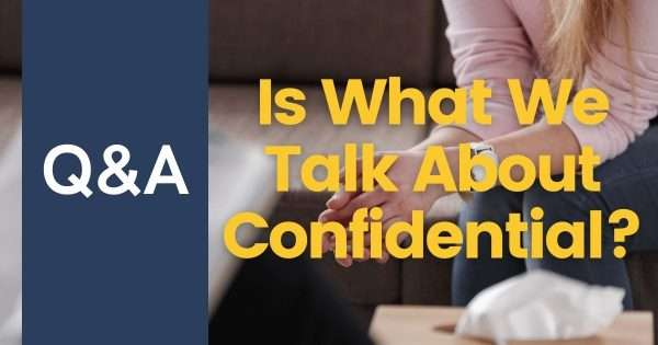 Is What We Talk About Confidential?