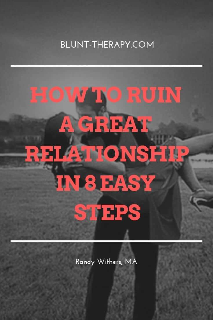 how to ruin a great relationship
