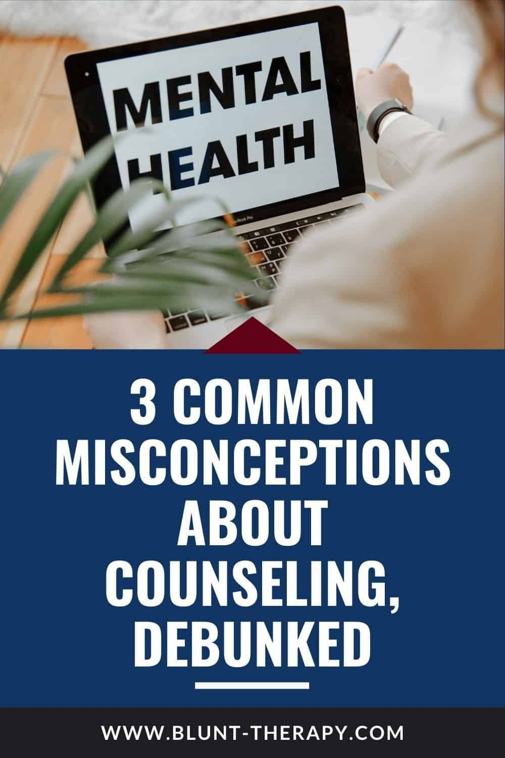 3 Common Misconceptions About Counseling, Debunked