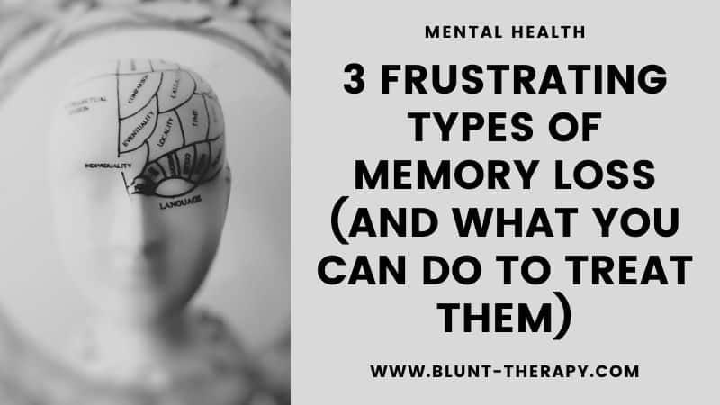 3 Frustrating Types of Memory Loss (And What You Can Do To Treat Them)