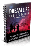 Dream Life Manifestation 7 Secrets To Creating Your Best Life Possible