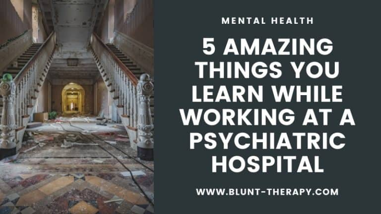 5 Amazing Things You Learn While Working at a Psychiatric Hospital featured