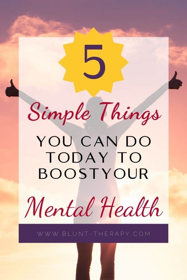 5 Simple Things You Can Do Today To Boost Your Mental Health