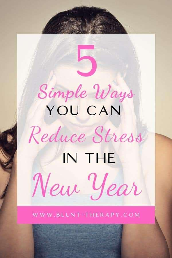 5 Simple Ways You Can Reduce Stress in the New Year