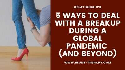 5 Ways To Deal With A Breakup During A Global Pandemic (And Beyond)