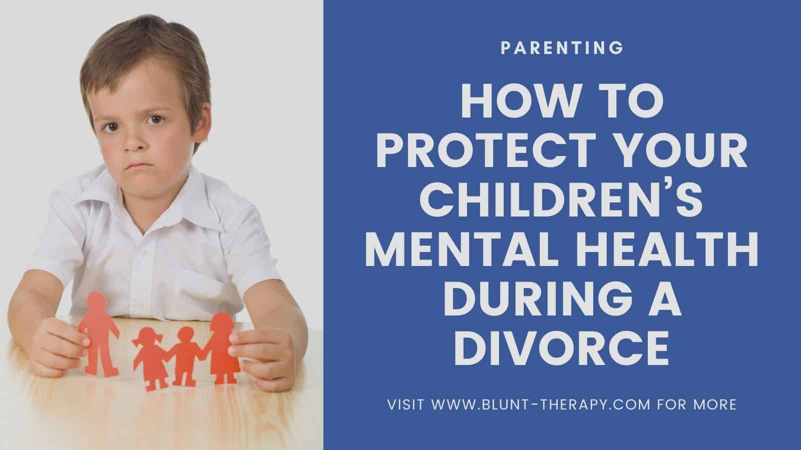 protect the mental health of children during divorce