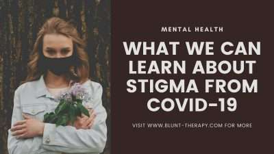 What We Can Learn About Stigma From COVID-19
