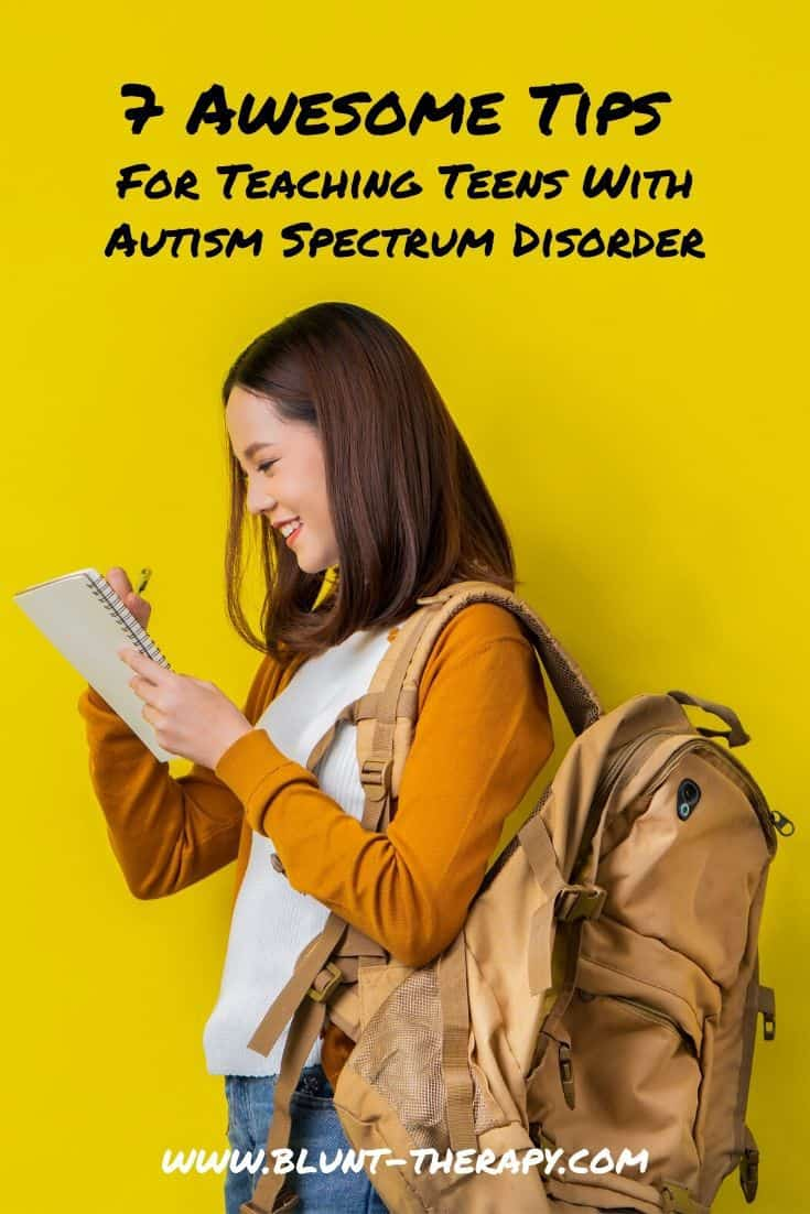 7 Awesome Tips For Teaching Teens With Autism Spectrum Disorder