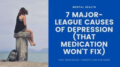 7 Causes of Depression That Medication Won't Fix