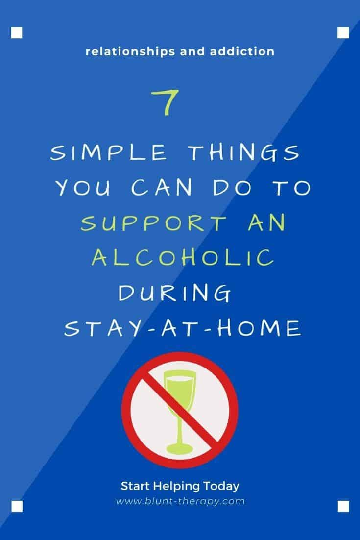7 Simple Things You Can Do To Support an Alcholic During Stay-at-Home