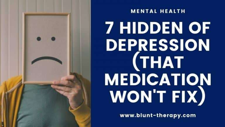 7 hidden of depression (that medication won't fix)