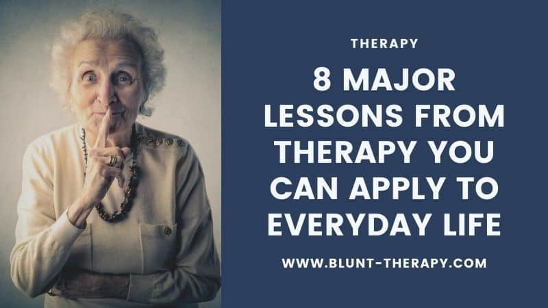 8 Major Lessons from Therapy You Can Apply to Everyday Life