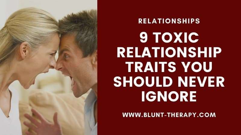 9 Toxic Relationship Traits You Should Never Ignore