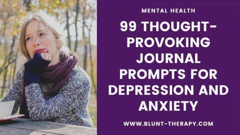 99 Thought-Provoking Journal Prompts for Depression and Anxiety