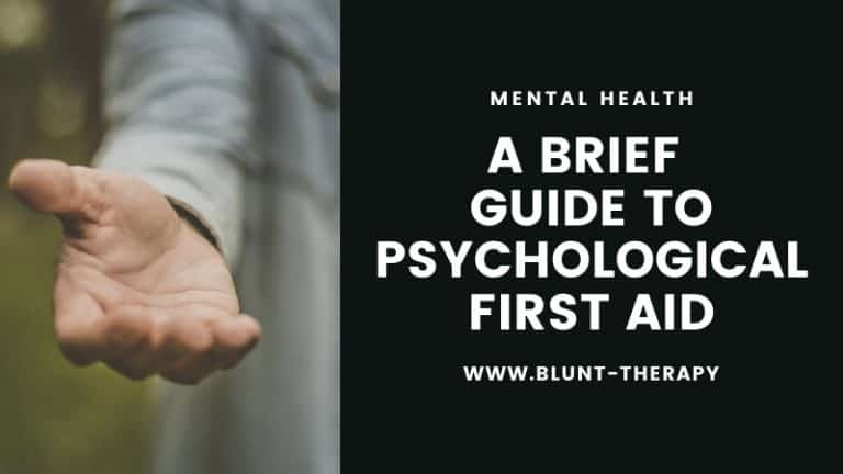 A Brief (But Helpful) Guide to Psychological First Aid