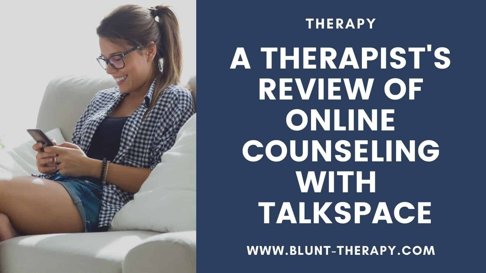 This TalkSpace Review Will Guide you to a Great Therapist