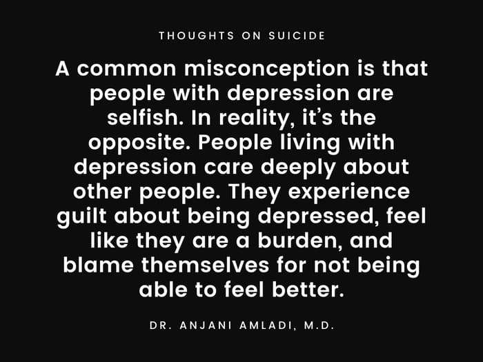 A common misconception is that people with depression are selfish. In reality, it's the opposite. People living with depression care deeply about other people. They experience guilt about being depressed, feel