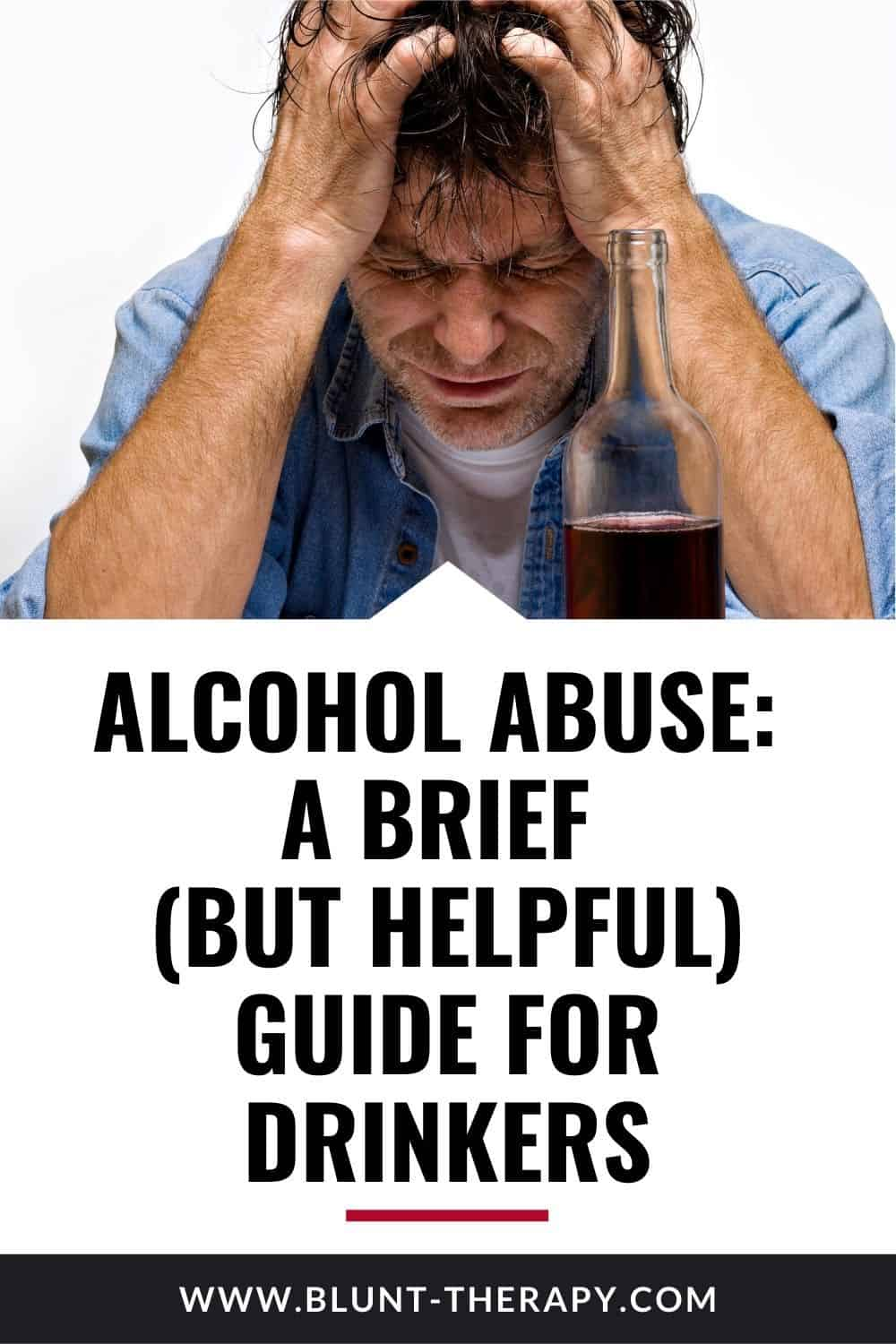 Alcohol Abuse A Brief (But Helpful) Guide For Drinkers