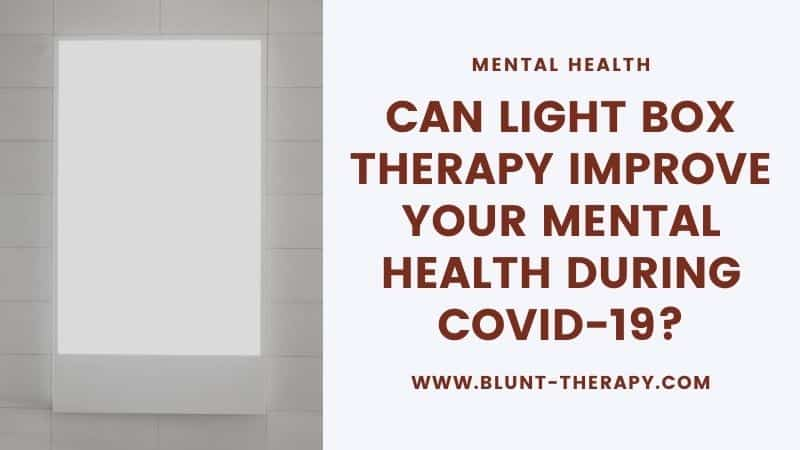 Can Light Box Therapy Improve Your Mental Health During COVID-19