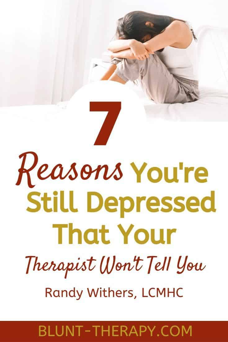 7 Reasons You're Still Depressed