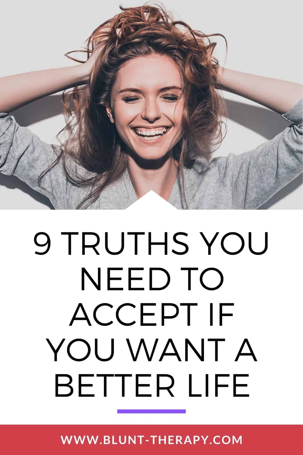 9 Truths You Need To Accept If You Want To Live A Better Life