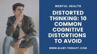 Distorted Thinking and Common Cognitive Distortions