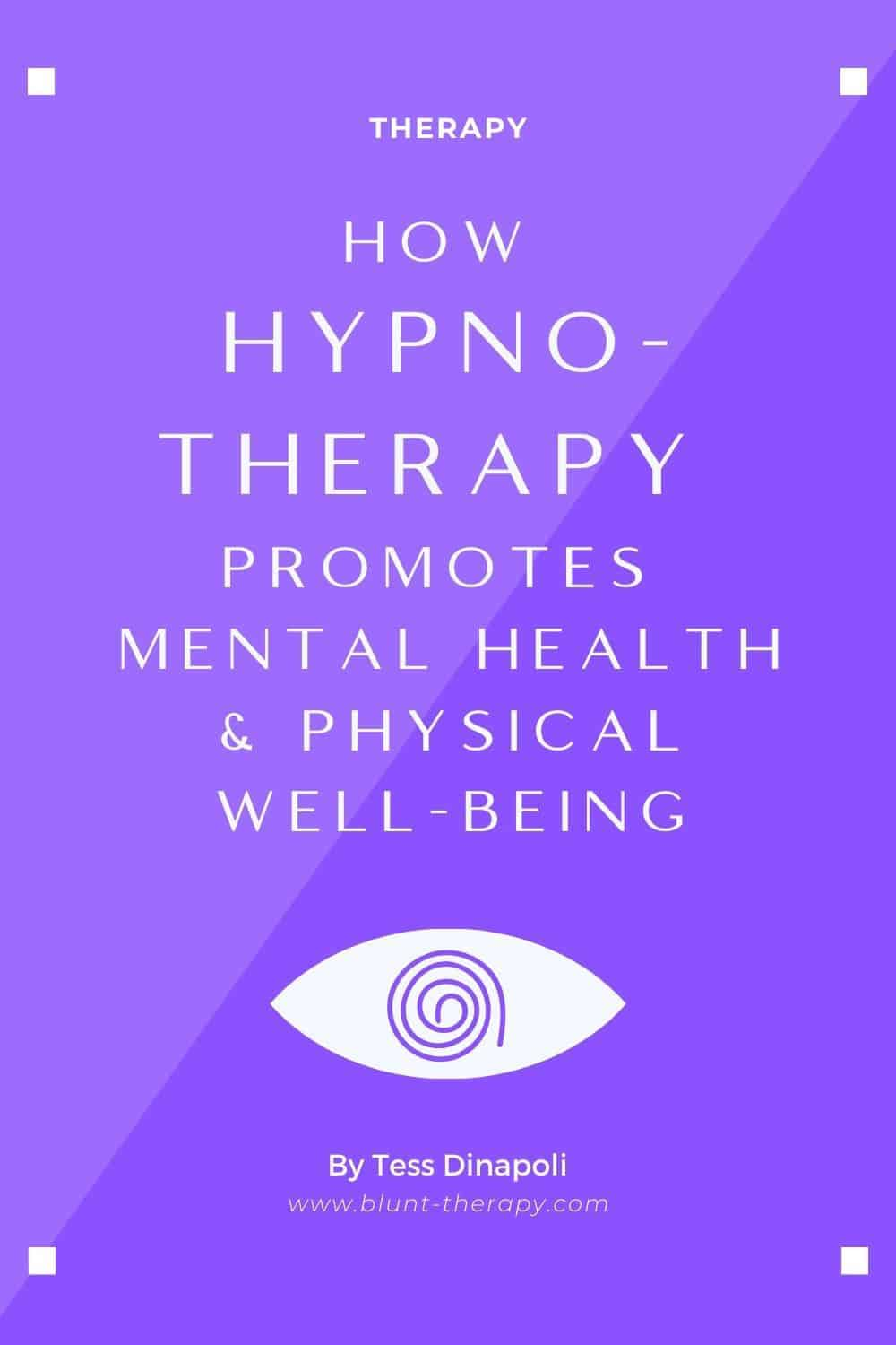 How Hypno-therapy Promotes Mental Health & Physical Well-Being