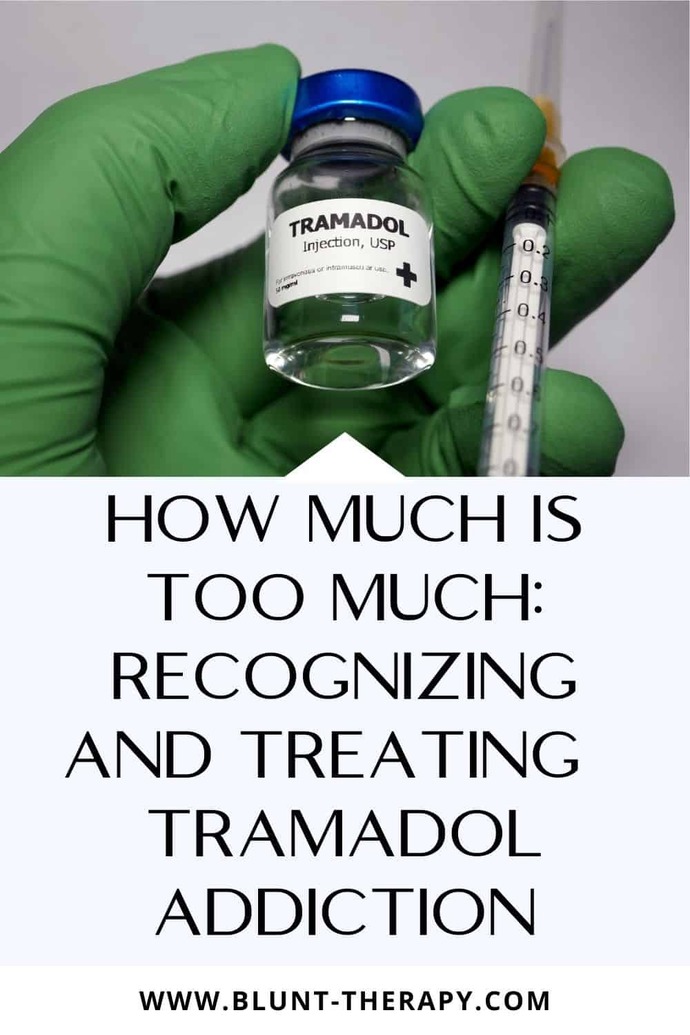 How Much Is Too Much Recognizing and Treating  Tramadol Addiction