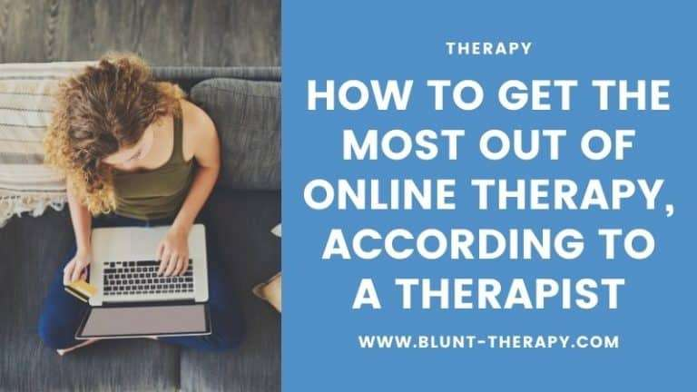 How To Get The Most Out Of Online Therapy, According To A Therapist