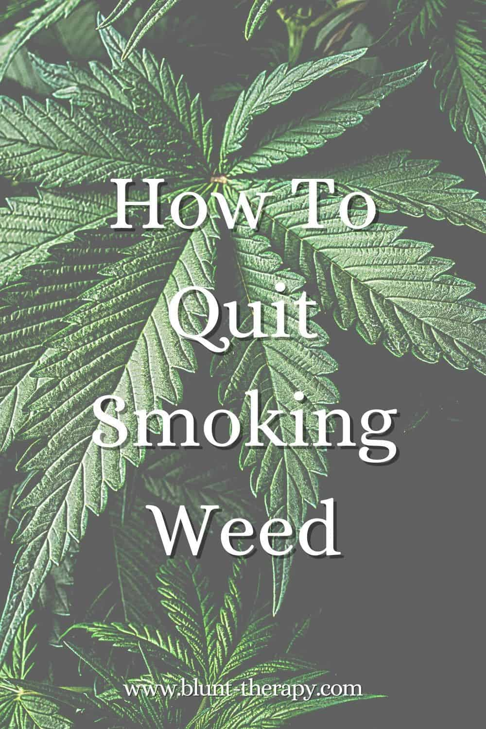 How To Quit Smoking Weed: 7 Ways To Kick The Habit