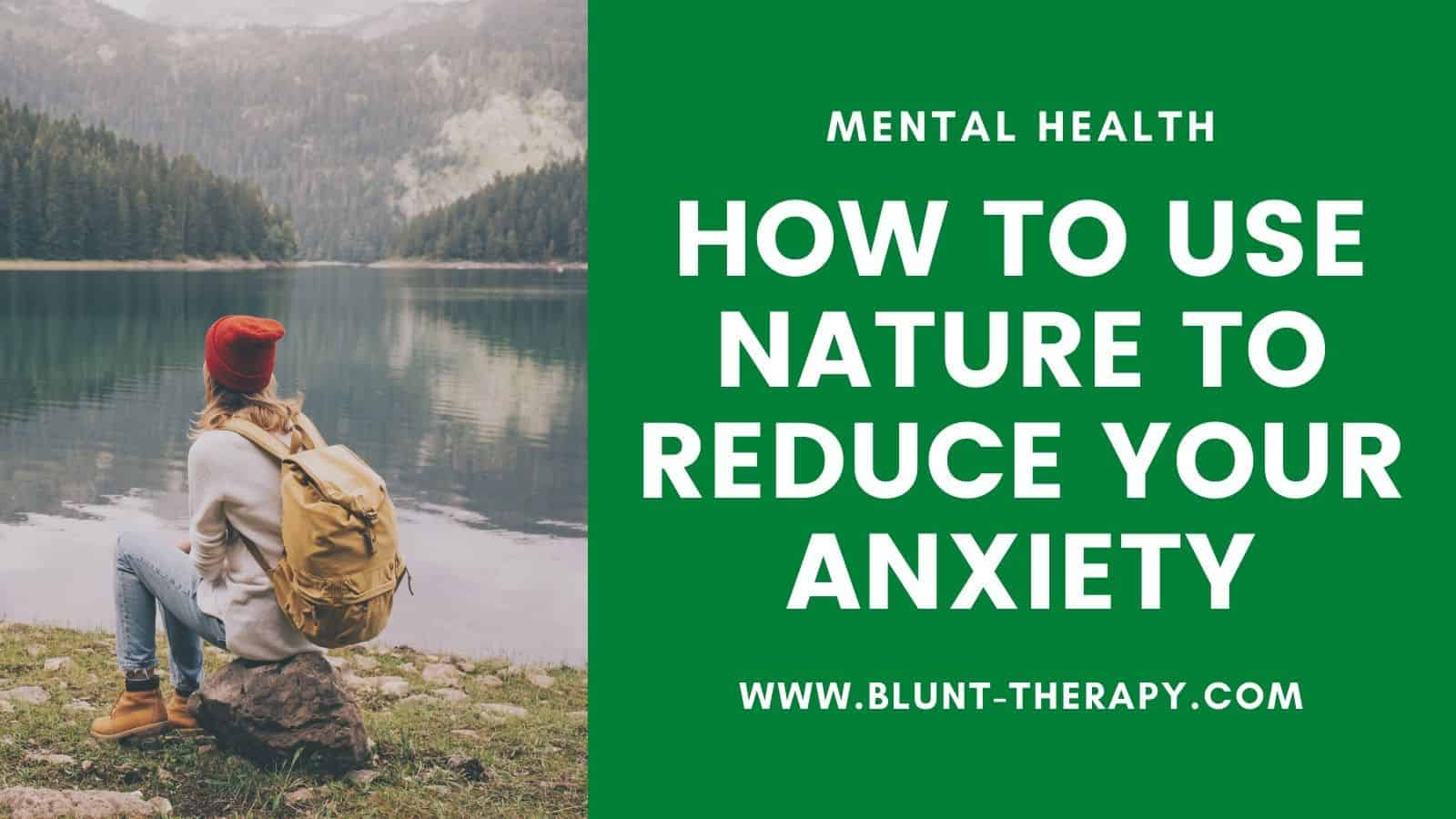 How To use nature to reduce your anxiety