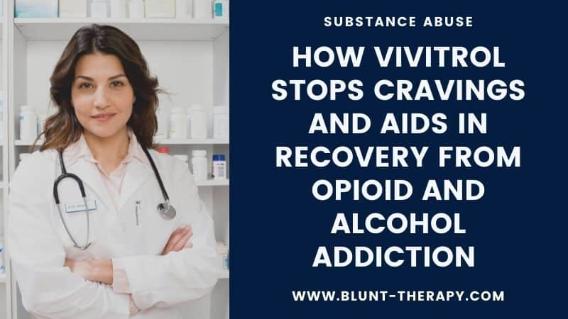 How Vivitrol Stops Cravings And Aids In Recovery From Opioid and Alcohol Addiction