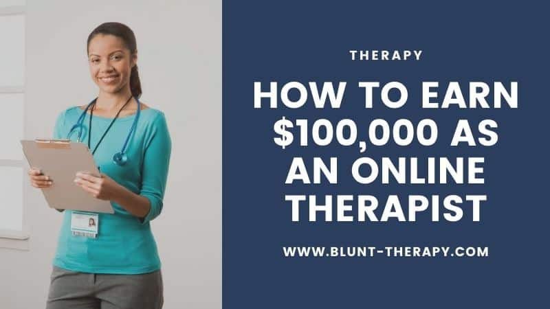 How to make 100000 as an online therapist
