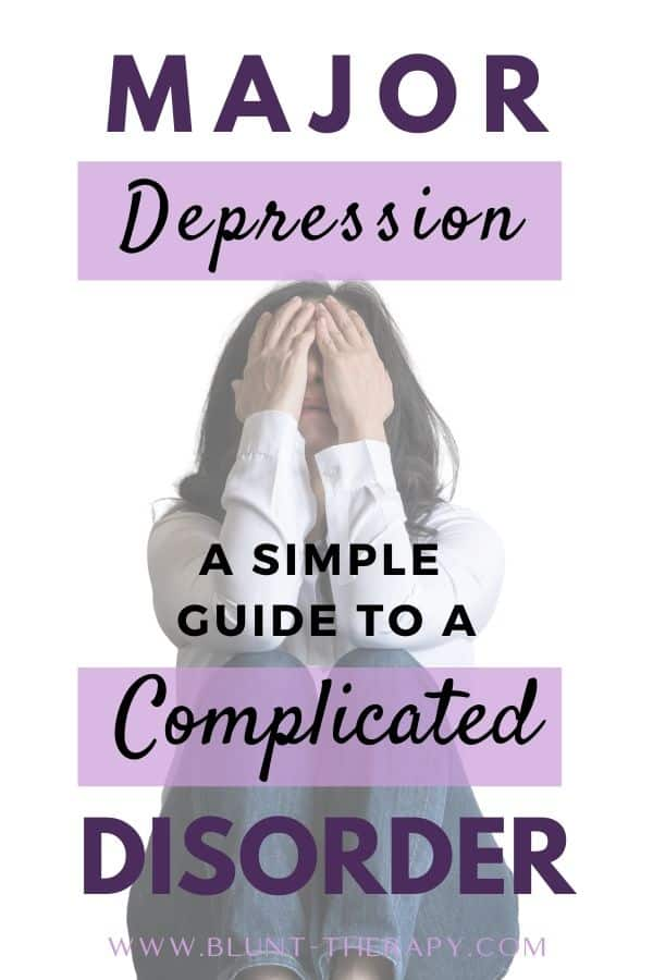 Major Depression A Simple Guide To a Complicated Disorder