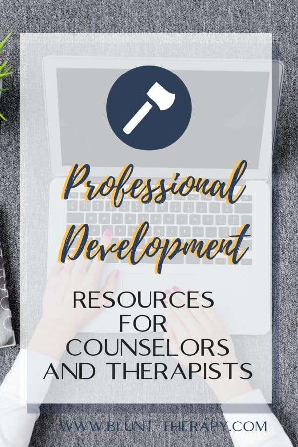Professional Development Resources for Counselors and Therapists