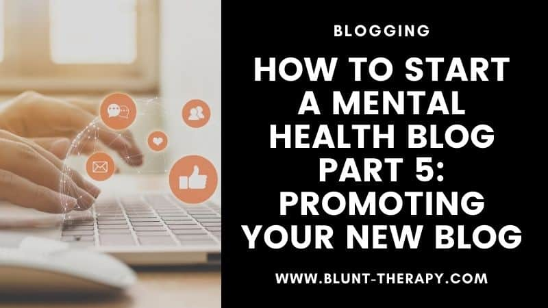 Promoting your Mental Health Blog (2)