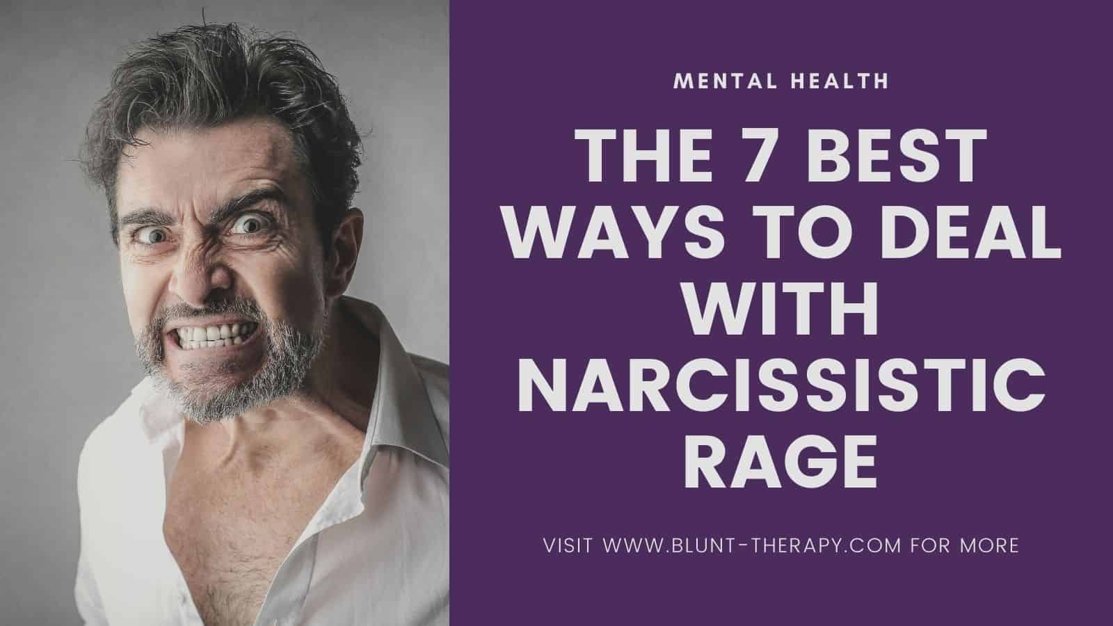 The 7 Best Ways To Deal With Narcissistic Rage