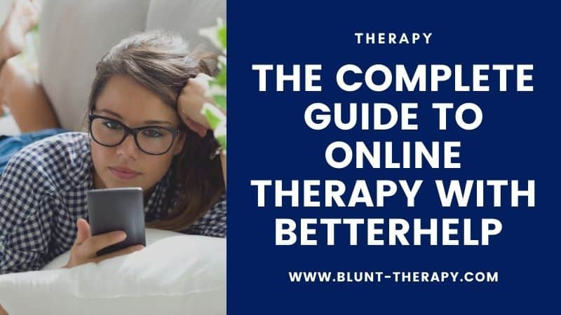 The Complete Guide To Online Therapy With BetterHelp [updated for 2021]
