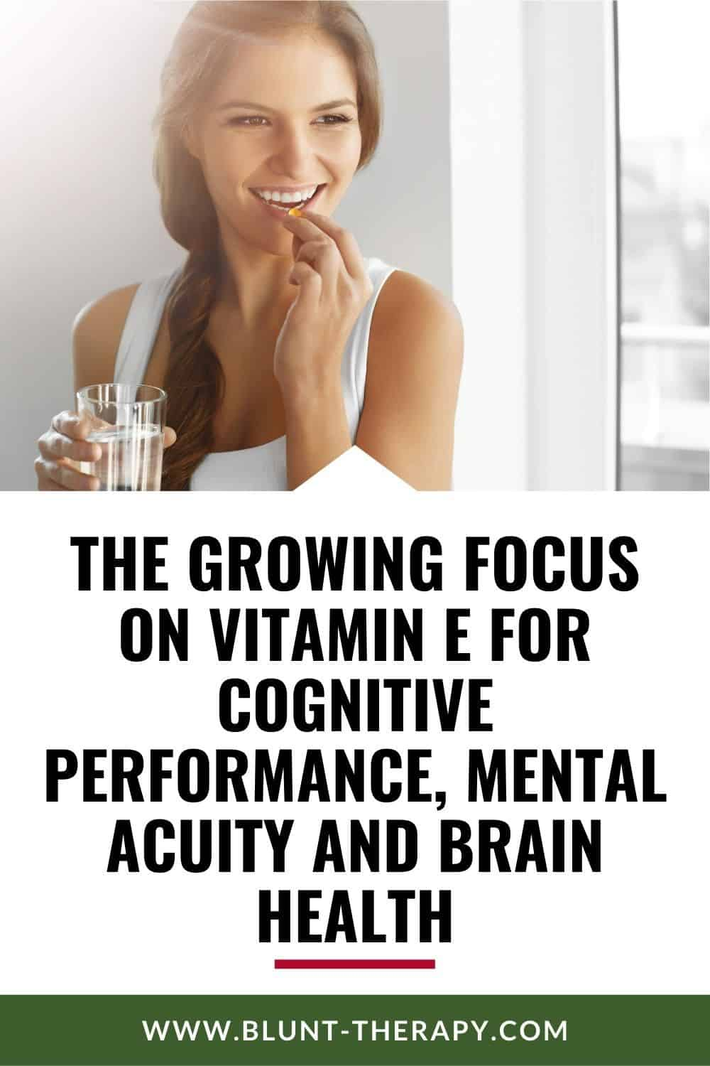 The Growing Focus on Vitamin E for Cognitive Performance, Mental Acuity and Brain Health