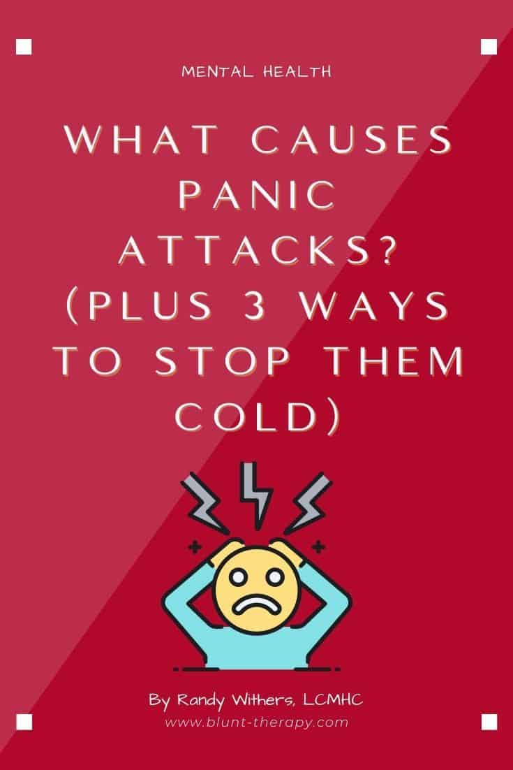 What Causes Panic Attacks (Plus 3 Ways To Stop Them Cold)