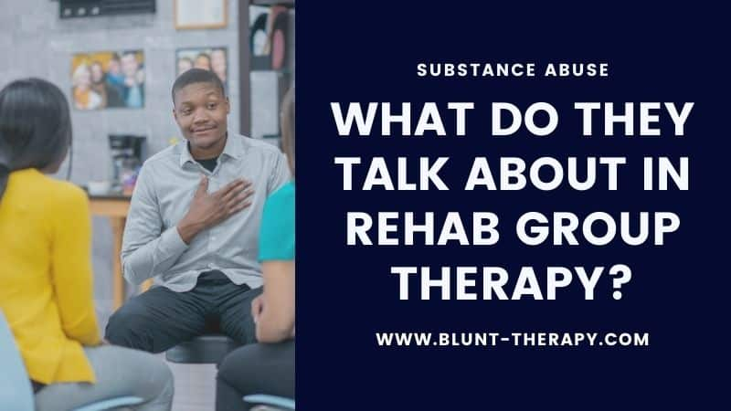What Do They Talk About in Rehab Group Therapy