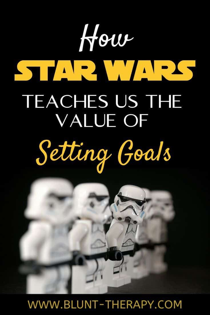 What Star Wars Can Teach Us About The Value Of Setting Goals