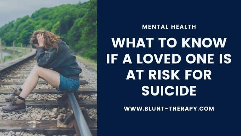 What to Know If a Loved One is At Risk for Suicide