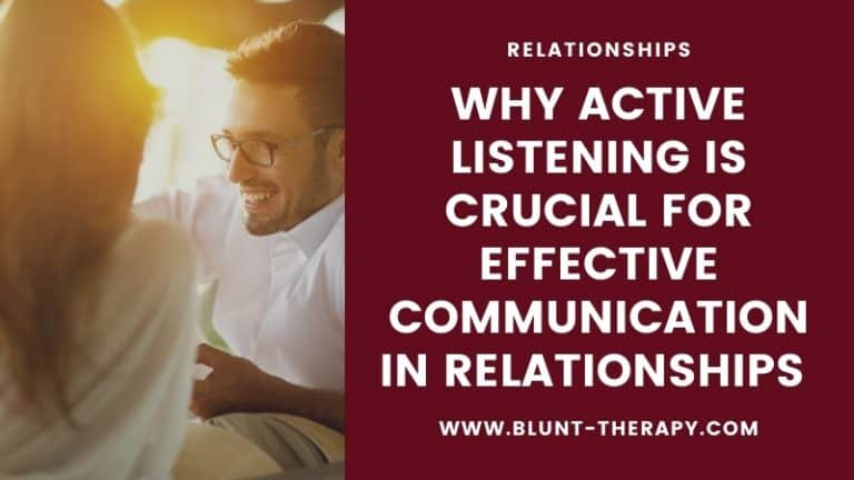 Why Active Listening is Crucial for Effective Communication in Relationships