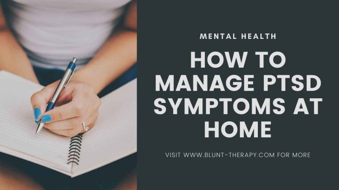 11 Simple Yet Powerful Ways To Manage PTSD Symptoms At Home