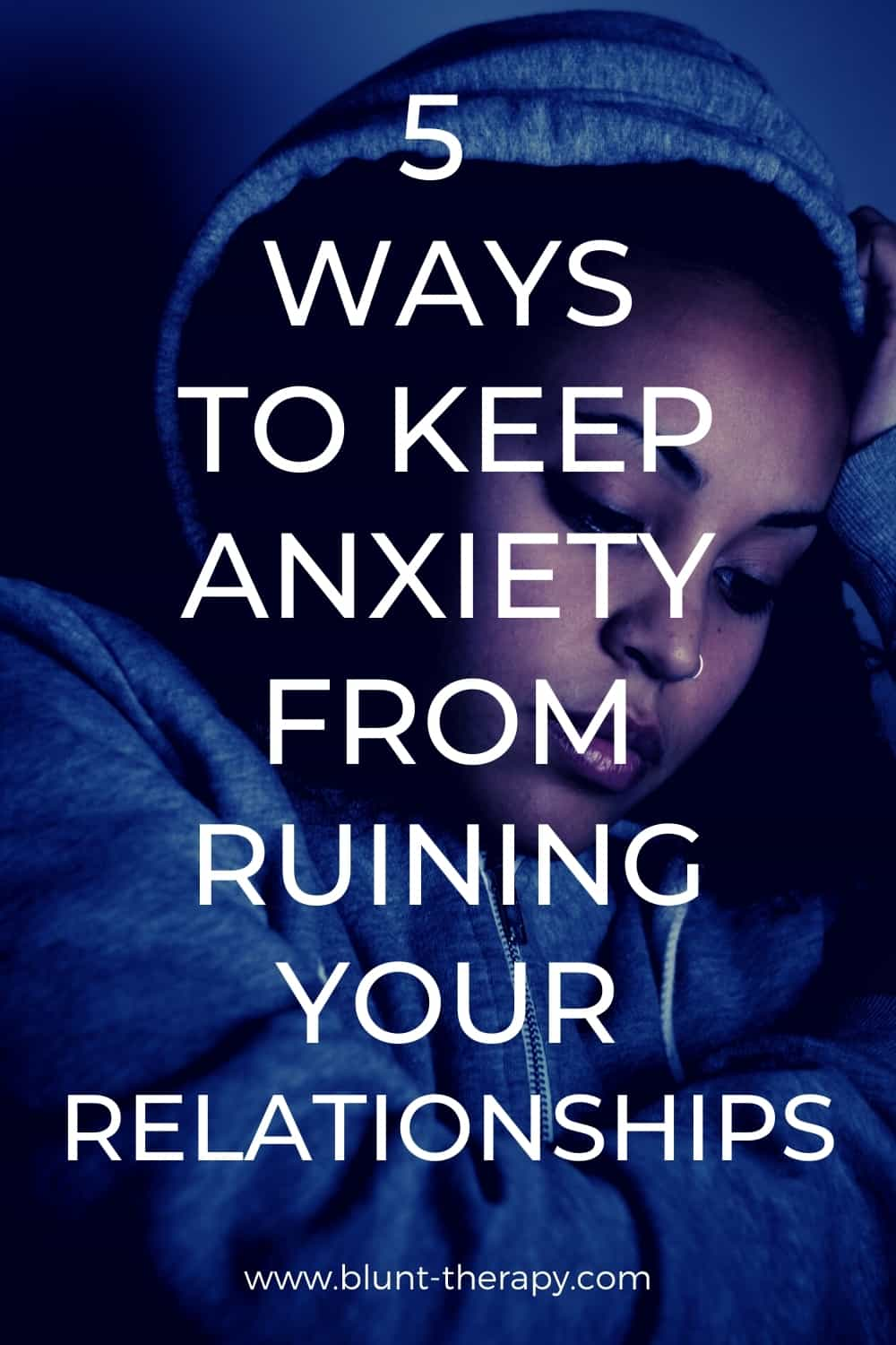 keep anxiety from ruining relationships